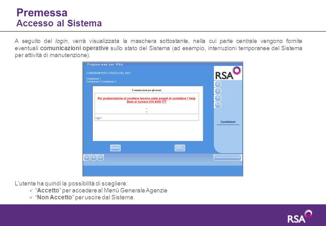 """Premessa Accesso al Sistema L'utente ha quindi la possibilità di scegliere: """"Accetto"""" per accedere al Menù Generale Agenzie """"Non Accetto"""" per uscire d"""