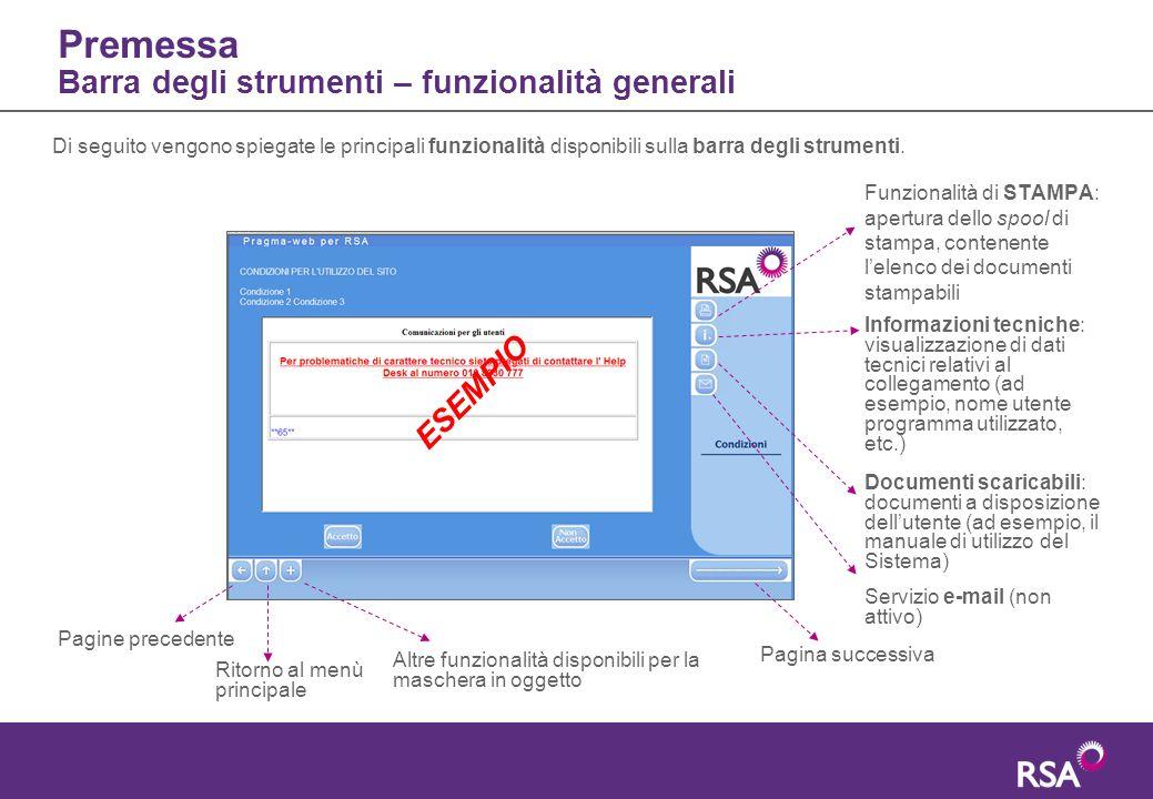 Premessa Barra degli strumenti – funzionalità generali Funzionalità di STAMPA: apertura dello spool di stampa, contenente l'elenco dei documenti stamp