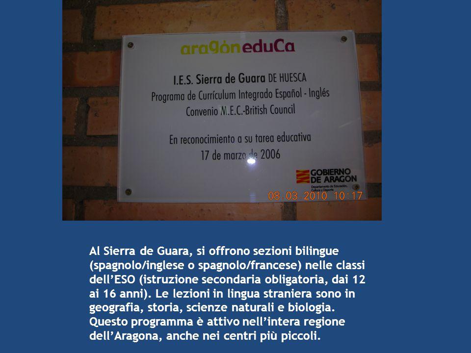 Al Sierra de Guara, si offrono sezioni bilingue (spagnolo/inglese o spagnolo/francese) nelle classi dell'ESO (istruzione secondaria obligatoria, dai 1