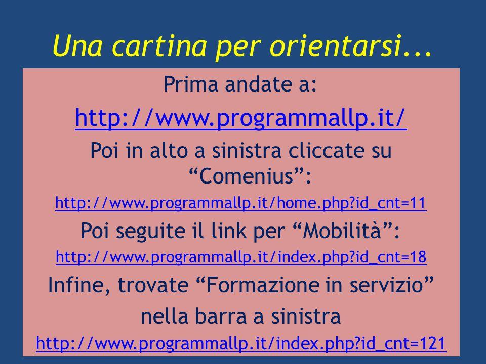 """Una cartina per orientarsi... Prima andate a: http://www.programmallp.it/ Poi in alto a sinistra cliccate su """"Comenius"""": http://www.programmallp.it/ho"""