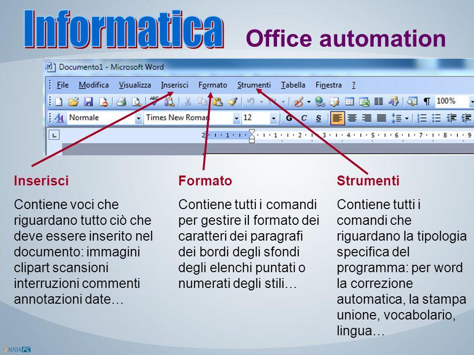 Office automation Inserisci Contiene voci che riguardano tutto ciò che deve essere inserito nel documento: immagini clipart scansioni interruzioni com