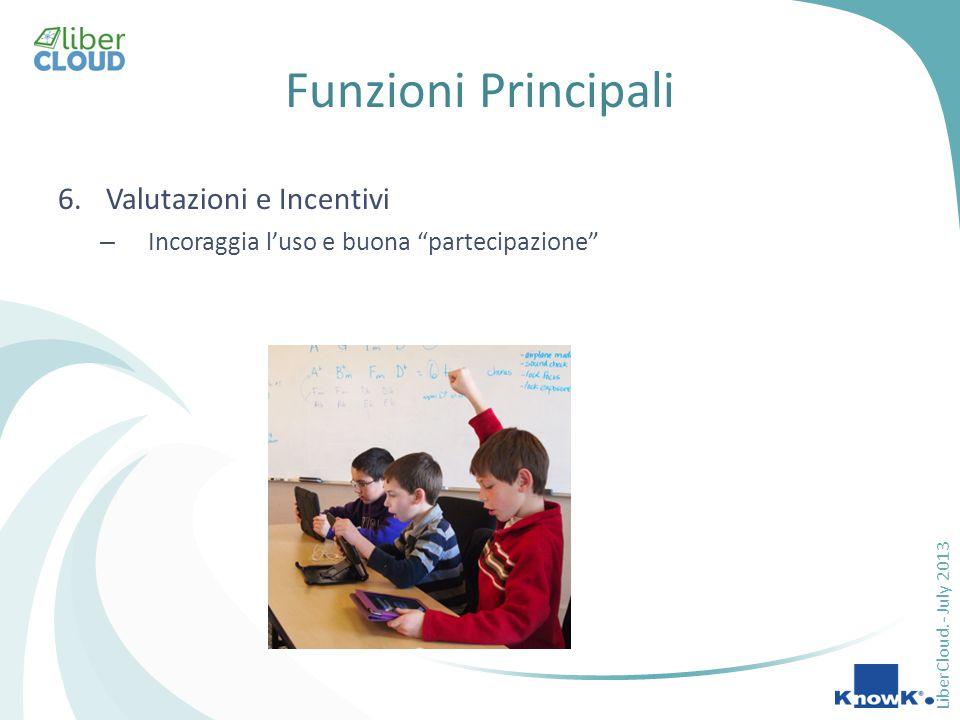 LiberCloud.- July 2013 Funzioni Principali 6.Valutazioni e Incentivi – Incoraggia l'uso e buona partecipazione