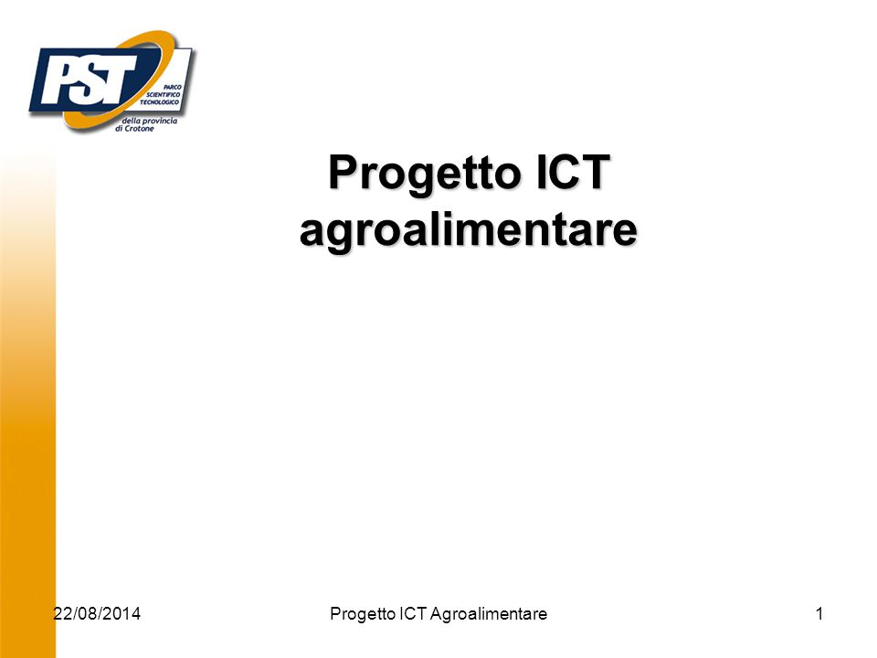 22/08/2014Progetto ICT Agroalimentare1 Progetto ICT agroalimentare