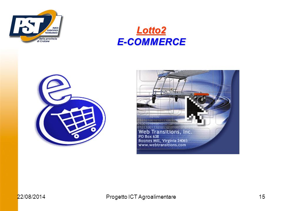 22/08/2014Progetto ICT Agroalimentare15 Lotto2 E-COMMERCE