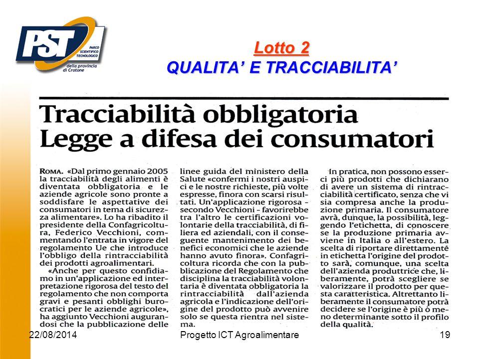 22/08/2014Progetto ICT Agroalimentare19 Lotto 2 QUALITA' E TRACCIABILITA'