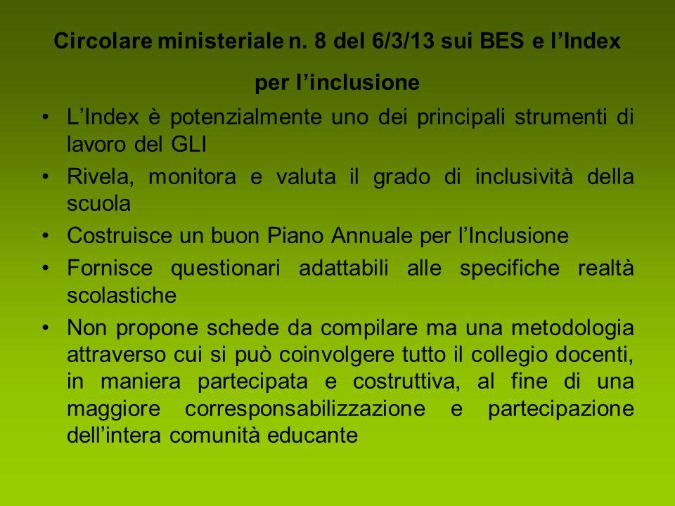 Circolare ministeriale n. 8 del 6/3/13 sui BES e l'Index per l'inclusione L'Index è potenzialmente uno dei principali strumenti di lavoro del GLI Rive