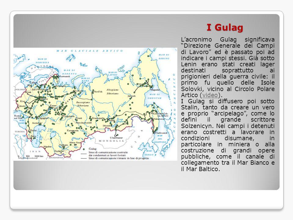 """I Gulag L'acronimo Gulag significava """"Direzione Generale dei Campi di Lavoro"""" ed è passato poi ad indicare i campi stessi. Già sotto Lenin erano stati"""