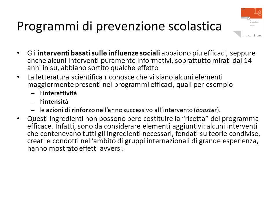 Programmi di prevenzione scolastica Gli interventi basati sulle influenze sociali appaiono piu efficaci, seppure anche alcuni interventi puramente inf