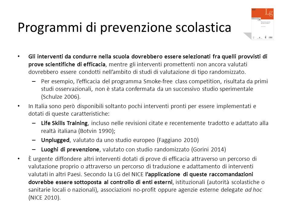 Programmi di prevenzione scolastica Gli interventi da condurre nella scuola dovrebbero essere selezionati fra quelli provvisti di prove scientifiche d