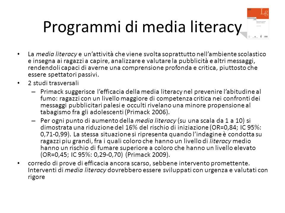 Programmi di media literacy La media literacy e un'attività che viene svolta soprattutto nell'ambiente scolastico e insegna ai ragazzi a capire, anali