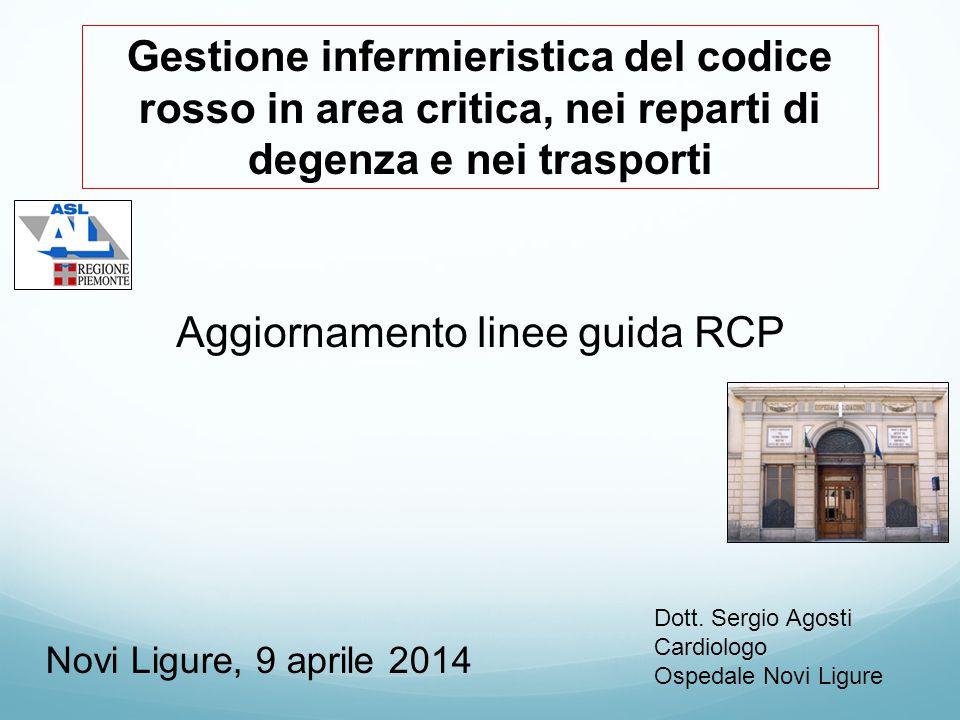 Gestione infermieristica del codice rosso in area critica, nei reparti di degenza e nei trasporti Novi Ligure, 9 aprile 2014 Aggiornamento linee guida