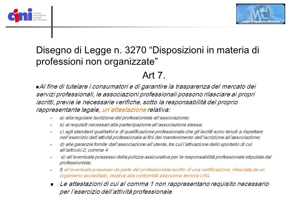 """Disegno di Legge n. 3270 """"Disposizioni in materia di professioni non organizzate"""" Art 7. Al fine di tutelare i consumatori e di garantire la trasparen"""