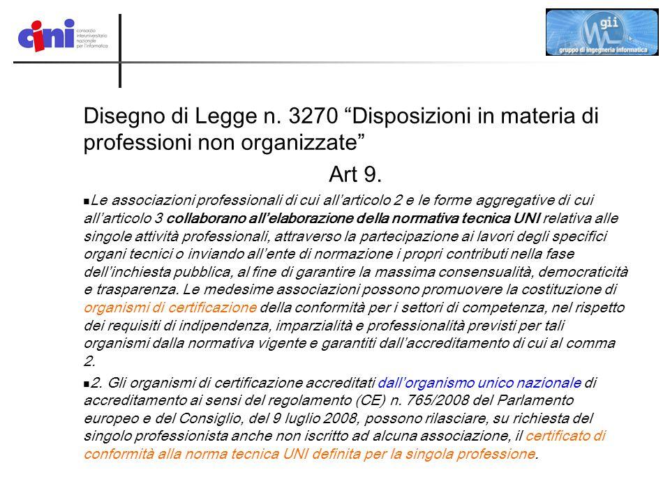 """Disegno di Legge n. 3270 """"Disposizioni in materia di professioni non organizzate"""" Art 9. Le associazioni professionali di cui all'articolo 2 e le form"""