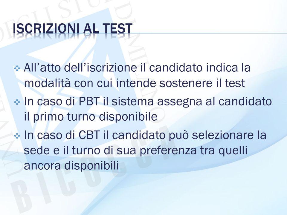  All'atto dell'iscrizione il candidato indica la modalità con cui intende sostenere il test  In caso di PBT il sistema assegna al candidato il primo