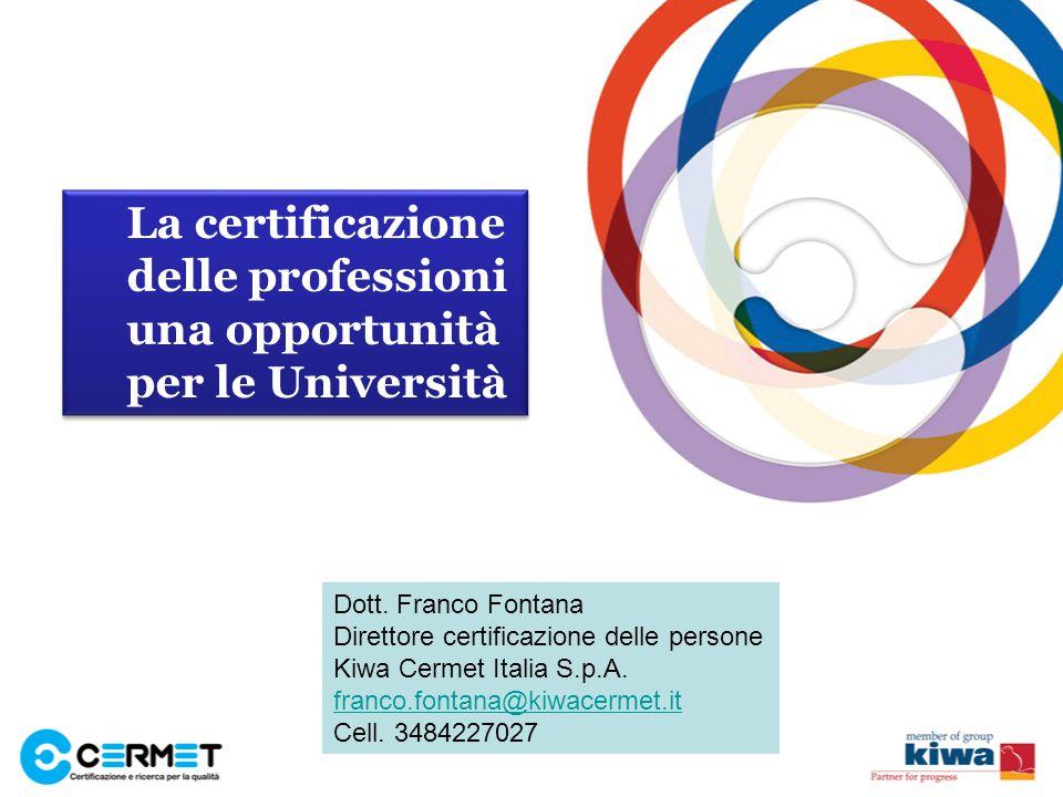 La certificazione delle professioni una opportunità per le Università Dott.