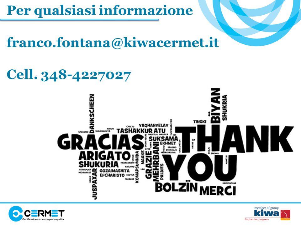 Per qualsiasi informazione franco.fontana@kiwacermet.it Cell. 348-4227027