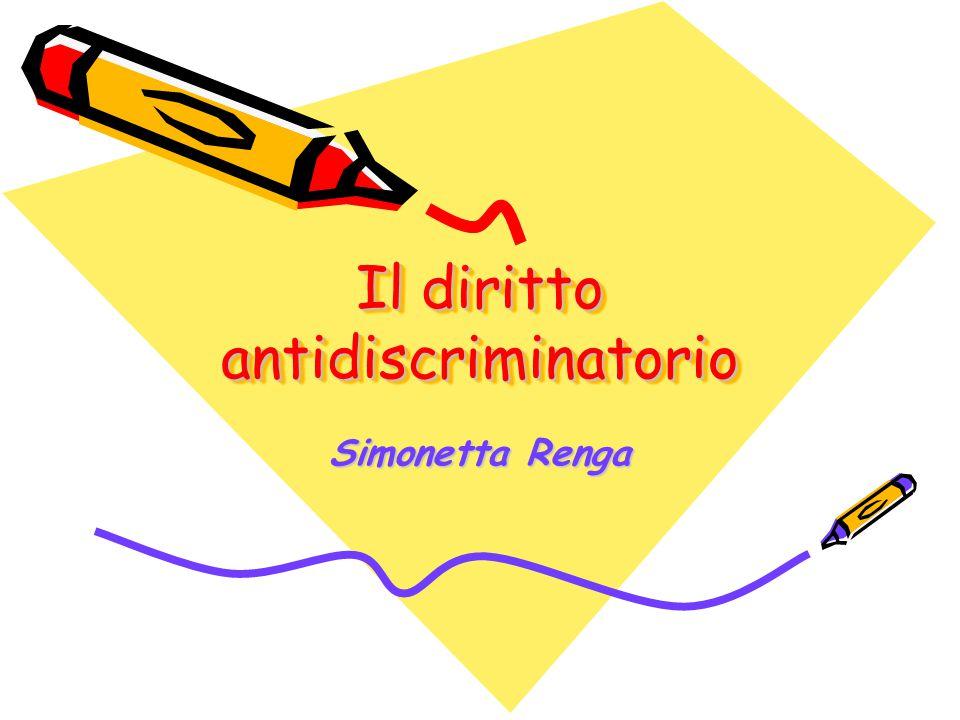 Il diritto antidiscriminatorio Simonetta Renga