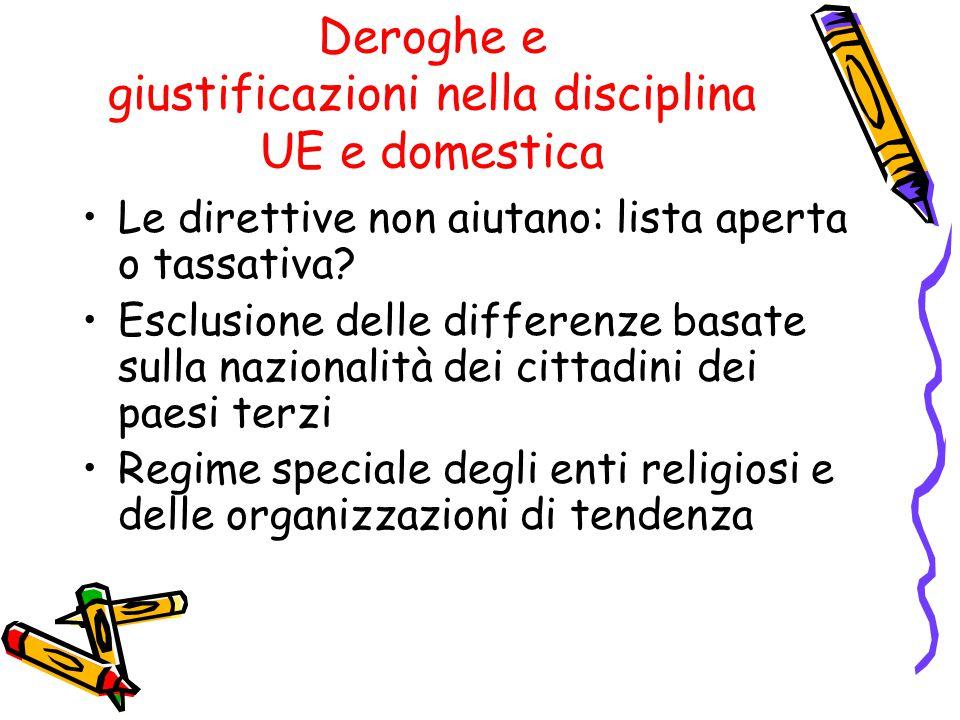 Deroghe e giustificazioni nella disciplina UE e domestica Le direttive non aiutano: lista aperta o tassativa? Esclusione delle differenze basate sulla