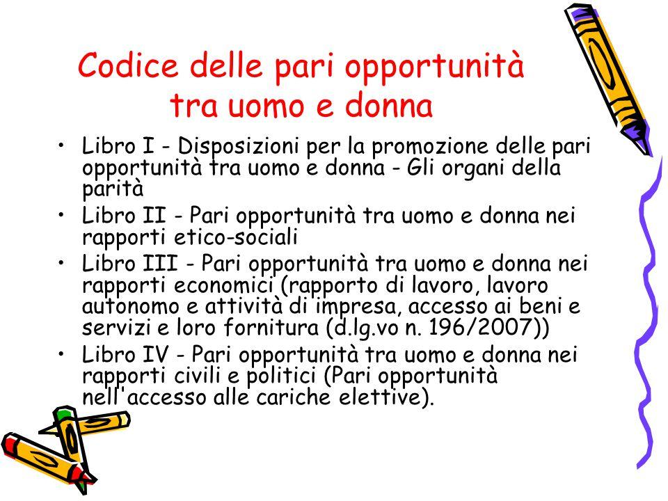 Codice delle pari opportunità tra uomo e donna Libro I - Disposizioni per la promozione delle pari opportunità tra uomo e donna - Gli organi della par