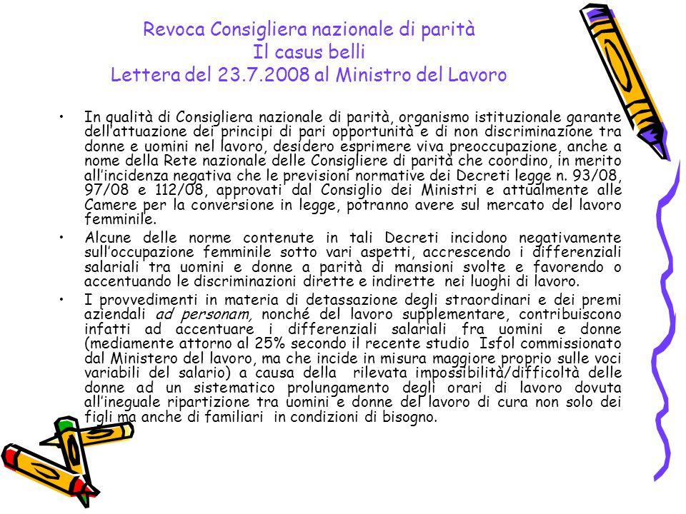 Revoca Consigliera nazionale di parità Il casus belli Lettera del 23.7.2008 al Ministro del Lavoro In qualità di Consigliera nazionale di parità, orga