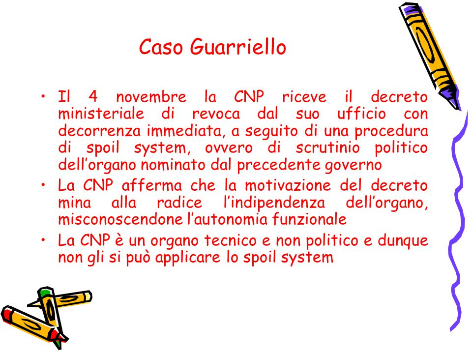 Caso Guarriello Il 4 novembre la CNP riceve il decreto ministeriale di revoca dal suo ufficio con decorrenza immediata, a seguito di una procedura di