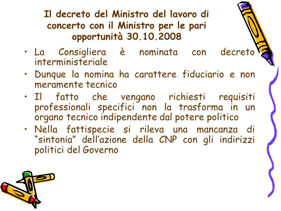 Il decreto del Ministro del lavoro di concerto con il Ministro per le pari opportunità 30.10.2008 La Consigliera è nominata con decreto interministeri