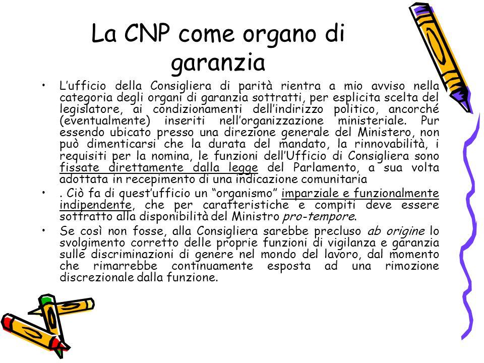 La CNP come organo di garanzia L'ufficio della Consigliera di parità rientra a mio avviso nella categoria degli organi di garanzia sottratti, per espl