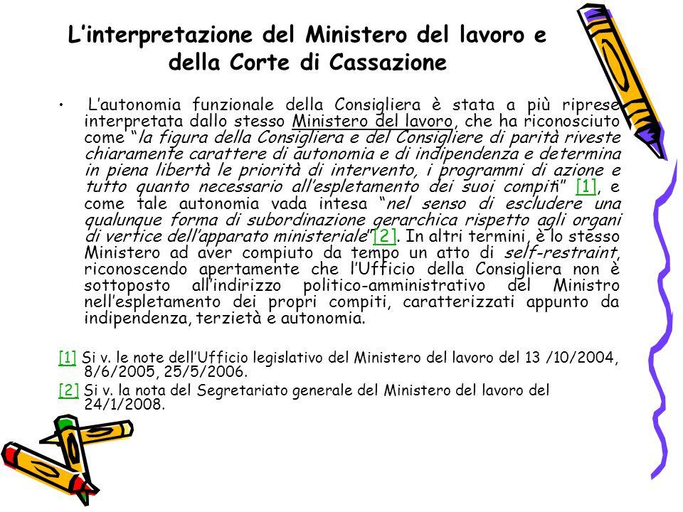 L'interpretazione del Ministero del lavoro e della Corte di Cassazione L'autonomia funzionale della Consigliera è stata a più riprese interpretata dal