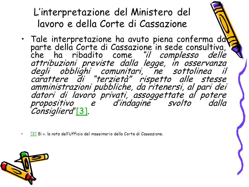 L'interpretazione del Ministero del lavoro e della Corte di Cassazione Tale interpretazione ha avuto piena conferma da parte della Corte di Cassazione
