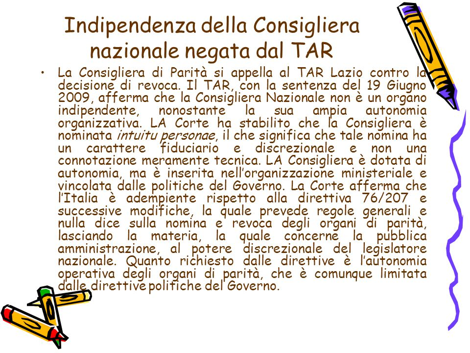 Indipendenza della Consigliera nazionale negata dal TAR La Consigliera di Parità si appella al TAR Lazio contro la decisione di revoca. Il TAR, con la