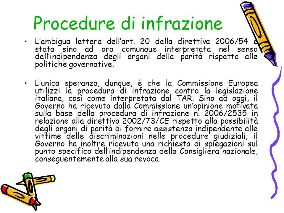 Procedure di infrazione L'ambigua lettera dell'art. 20 della direttiva 2006/54 è stata sino ad ora comunque interpretata nel senso dell'indipendenza d