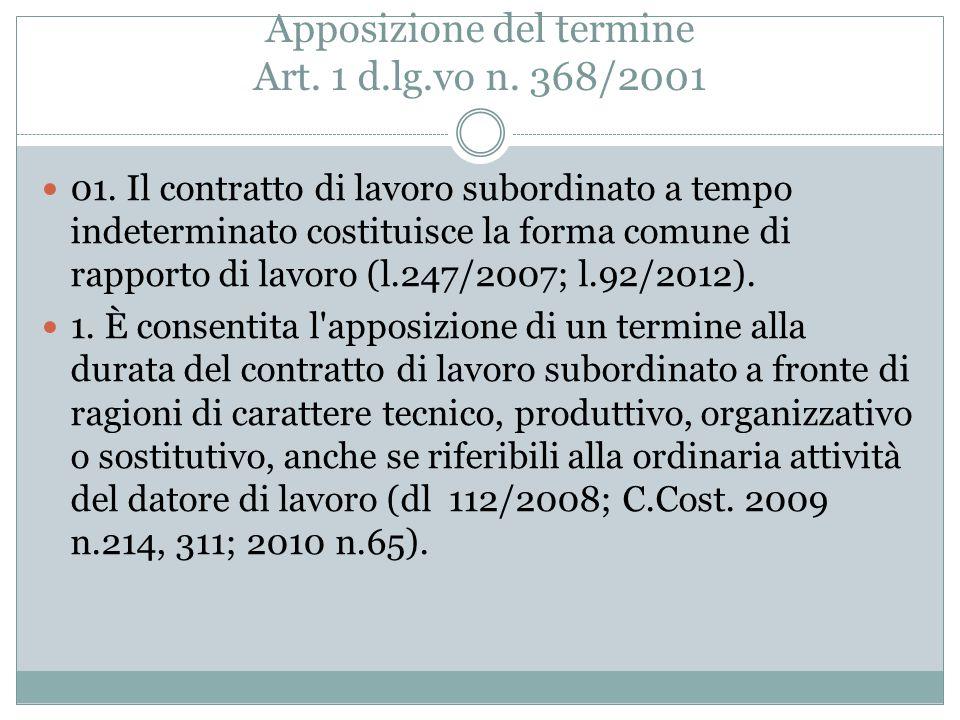 Il d.lgs 368/2001 L'attuazione delle direttive comunitarie nelle politiche del XXI secolo Un braccio di ferro sul contratto a termine in ottica di sup
