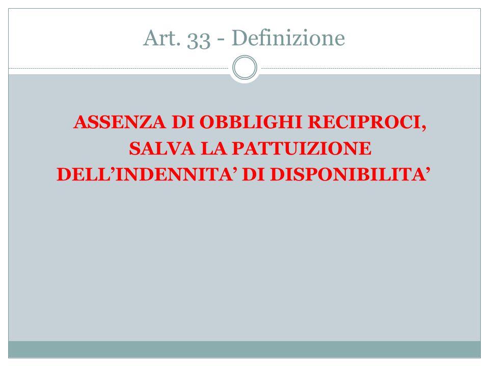 Definizione – Art. 33 1. Il contratto di lavoro intermittente è il contratto mediante il quale un lavoratore si pone a disposizione di un datore di la