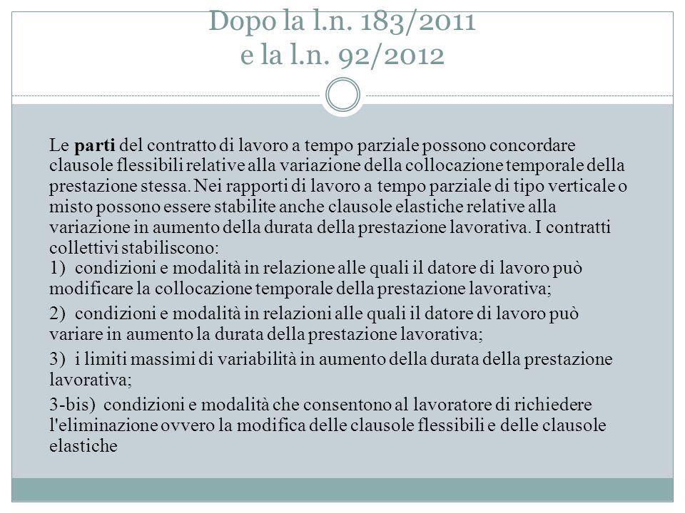 Clausole elastiche e flessibili Prima della l.n. 247/2007: in assenza di contratti collettivi datore di lavoro e prestatore di lavoro potevano concord