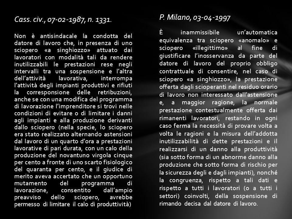 Cass. civ., 07-02-1987, n. 1331. P. Milano, 03-04-1997 È inammissibile un'automatica equivalenza tra sciopero «anomalo» e sciopero «illegittimo» al fi