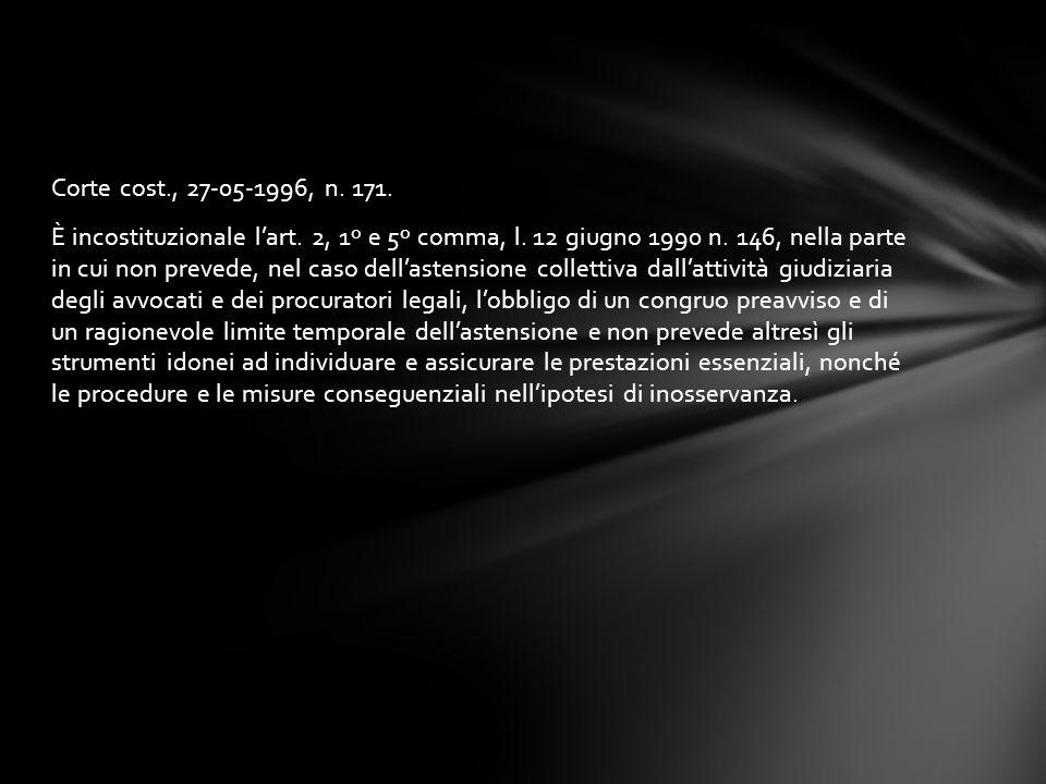 Corte cost., 27-05-1996, n. 171. È incostituzionale l'art. 2, 1º e 5º comma, l. 12 giugno 1990 n. 146, nella parte in cui non prevede, nel caso dell'a