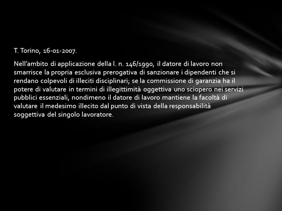T. Torino, 16-01-2007. Nell'ambito di applicazione della l. n. 146/1990, il datore di lavoro non smarrisce la propria esclusiva prerogativa di sanzion
