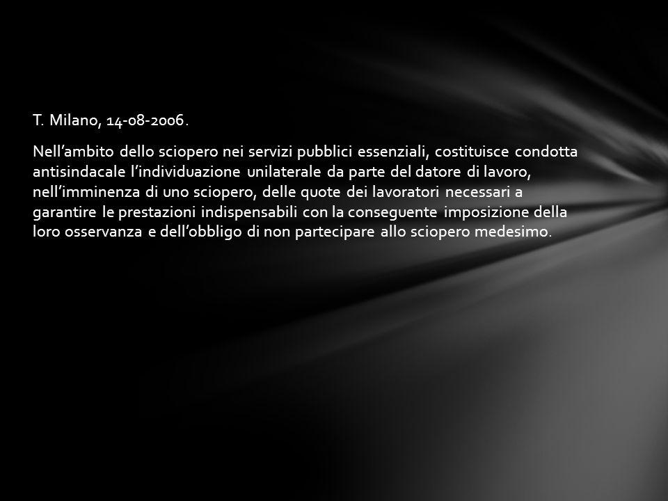 T. Milano, 14-08-2006. Nell'ambito dello sciopero nei servizi pubblici essenziali, costituisce condotta antisindacale l'individuazione unilaterale da