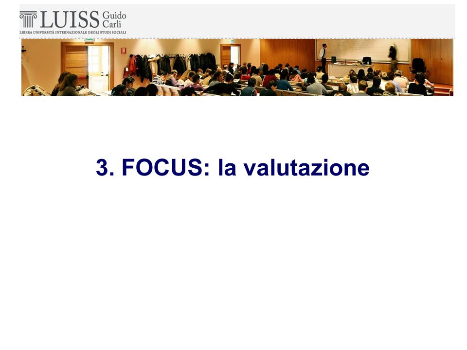 3. FOCUS: la valutazione
