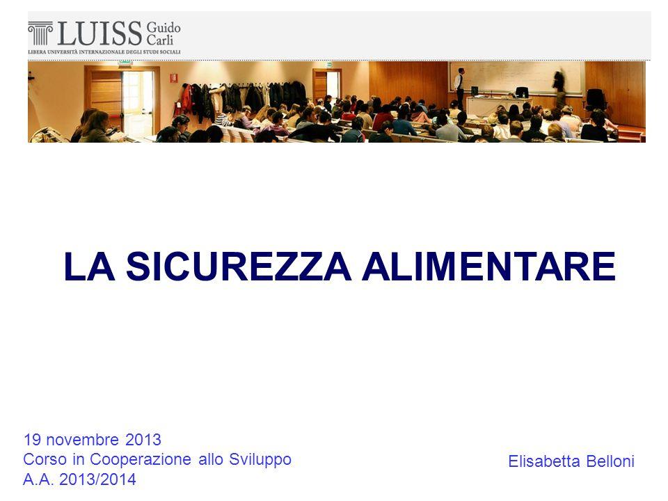LA SICUREZZA ALIMENTARE 19 novembre 2013 Corso in Cooperazione allo Sviluppo A.A.