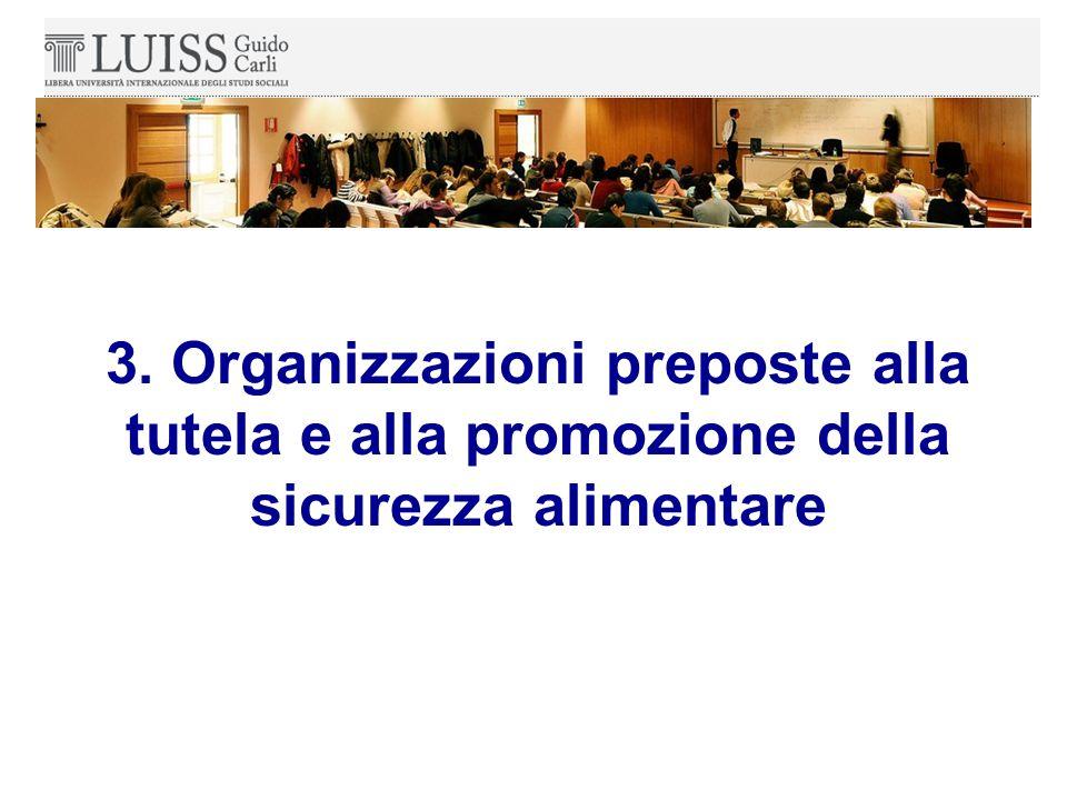 3. Organizzazioni preposte alla tutela e alla promozione della sicurezza alimentare