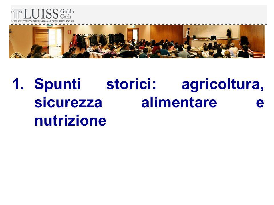 1.Spunti storici: agricoltura, sicurezza alimentare e nutrizione