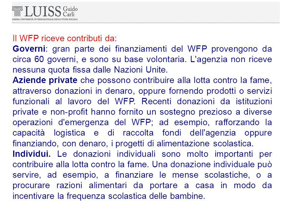 Il WFP riceve contributi da: Governi: gran parte dei finanziamenti del WFP provengono da circa 60 governi, e sono su base volontaria.