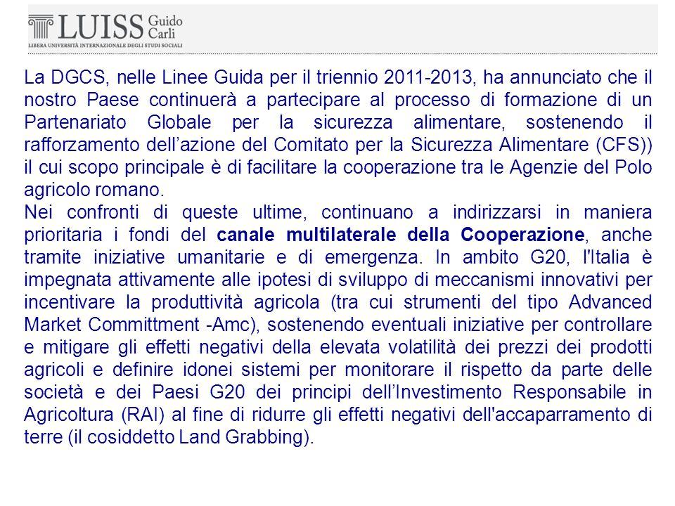 La DGCS, nelle Linee Guida per il triennio 2011-2013, ha annunciato che il nostro Paese continuerà a partecipare al processo di formazione di un Partenariato Globale per la sicurezza alimentare, sostenendo il rafforzamento dell'azione del Comitato per la Sicurezza Alimentare (CFS)) il cui scopo principale è di facilitare la cooperazione tra le Agenzie del Polo agricolo romano.