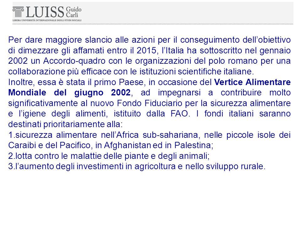 Per dare maggiore slancio alle azioni per il conseguimento dell'obiettivo di dimezzare gli affamati entro il 2015, l'Italia ha sottoscritto nel gennaio 2002 un Accordo-quadro con le organizzazioni del polo romano per una collaborazione più efficace con le istituzioni scientifiche italiane.