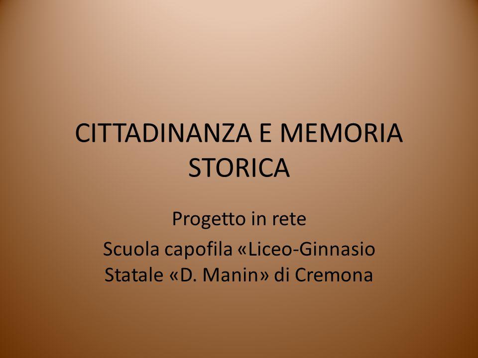 CITTADINANZA E MEMORIA STORICA Progetto in rete Scuola capofila «Liceo-Ginnasio Statale «D.
