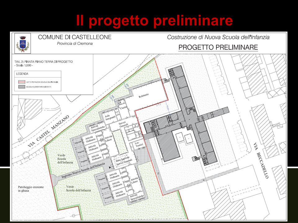 III Fase lo sviluppo del progetto definitivo lungo il tracciato definito e condiviso COMUNE DI CASTELLEONE (CR) NUOVA SCUOLA DELL'INFANZIA SOCIETA' DI TRASFORMAZIONE URBANA CASTELLEONE PATRIMONIO SPA