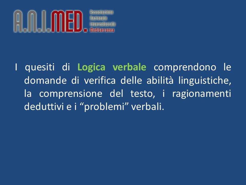"""I quesiti di Logica verbale comprendono le domande di verifica delle abilità linguistiche, la comprensione del testo, i ragionamenti deduttivi e i """"pr"""