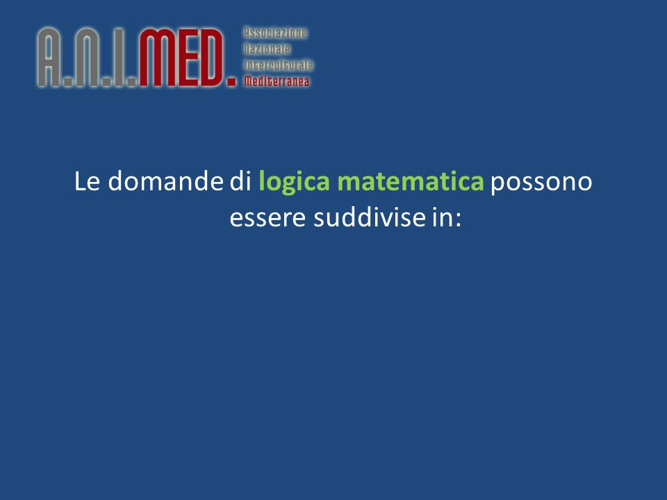 Le domande di logica matematica possono essere suddivise in: