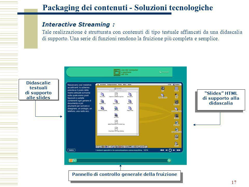 """17 Pannello di controllo generale della fruizione """"Slides"""" HTML di supporto alla didascalia """"Slides"""" HTML di supporto alla didascalia Didascalie testu"""